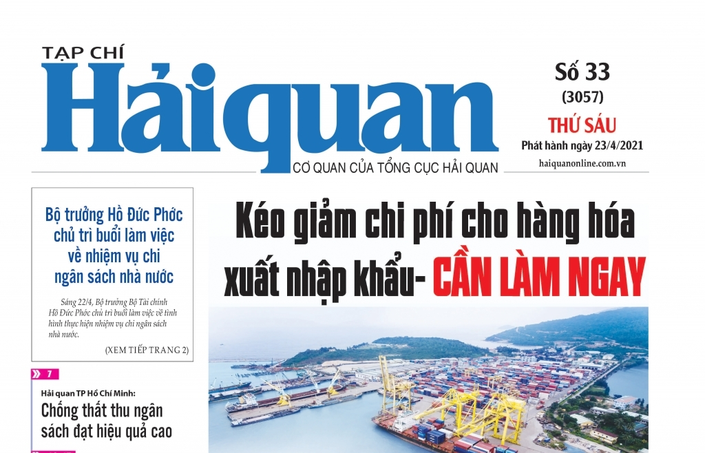 Những tin, bài hấp dẫn trên Tạp chí Hải quan số 33 phát hành ngày 23/4/2021